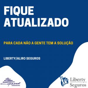 FIQUE ATUALIZADO – LIBERTY SEGUROS